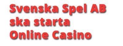 Svenska spel startar casino på nätet